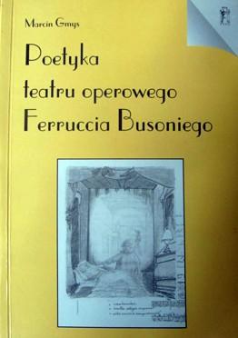 Poetyka teatru operowego Ferruccia Busoniego